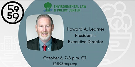 Howard A. Learner - Environmental Law and Policy Center tickets