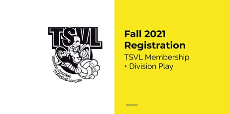 Fall 2021 Registration: TSVL Membership + Division Play tickets