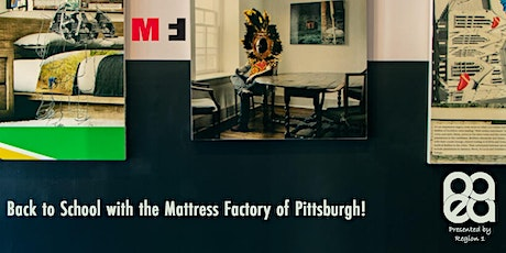 Back to School with the Mattress Factory of Pittsburgh! tickets