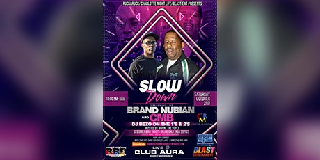 Slow Down...featuring Brand Nubian tickets