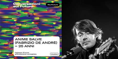 ANIME SALVE (FABRIZIO DE ANDRÈ) biglietti