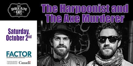 The Harpoonist & The Axe Murderer - Oct 2 tickets