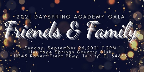 2021 Dayspring Academy Gala: Friends & Family Show tickets