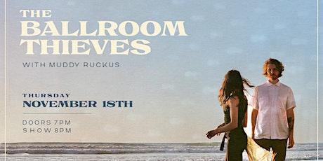 The Ballroom Thieves w/s/g Muddy Ruckus tickets