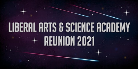 Liberal Arts and Science Academy Reunion 2021 tickets