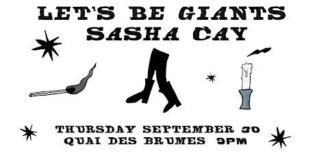 Let's Be Giants • Sasha Cay | Quai des Brumes tickets