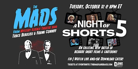 The Mads: A Night of Shorts 5 - Live online riffing with MST3K's The Mads! tickets
