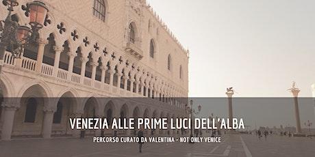 Venezia alle prime luci dell'alba biglietti