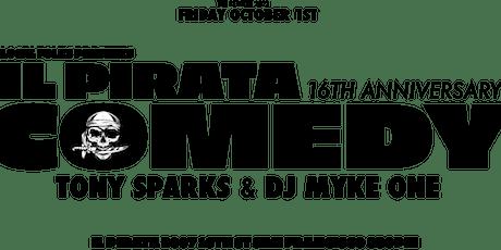 Comedy Night at IL Pirata -16th Anniversary Show tickets