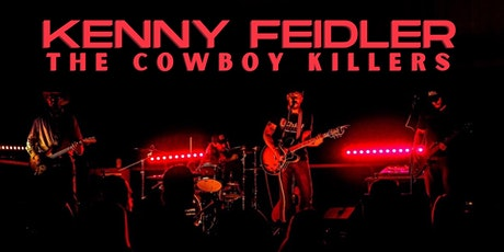 KENNY FEIDLER & THE COWBOY KILLERS + The Sagebrush Drifters tickets