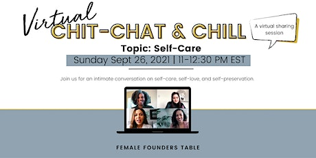 Chit Chat & Chill | Topic: Self-Care, Self-Love, and Self-Preservation tickets