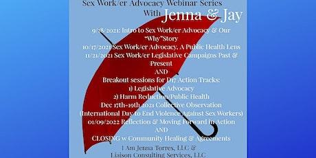 Sex Work/er Advocacy Webinar Series with Jenna & Jay tickets