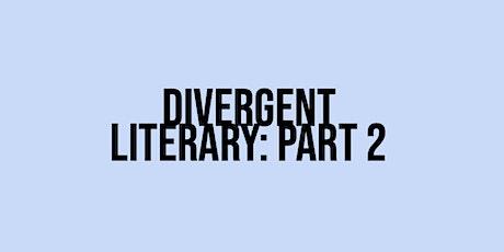 Divergent Literary: Part 2 tickets