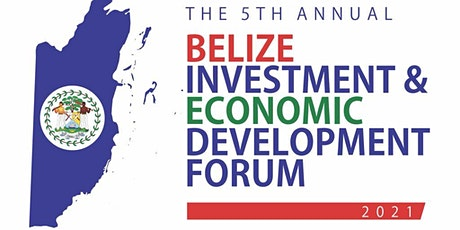 "Belize Investment & Economic Development Forum (""BIF"") 2021 tickets"
