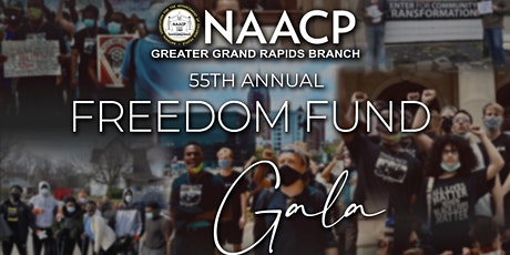 NAACP GR 55th Freedom Fund Gala & Awards - Hybrid Event tickets