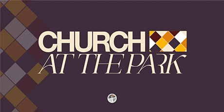 Church At The Park - Sunday, September 26th, 2021 tickets