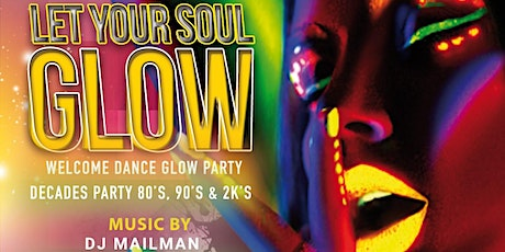 Soul-Filled Weekend Let Your Soul Glow Welcome Block Party tickets