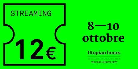 Utopian Hours – Streaming biglietti