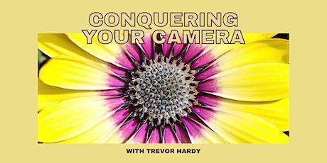 Conquering Your Camera with Trevor Hardy: Technique biglietti