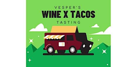 Vesper's Wine X Tacos Tasting tickets