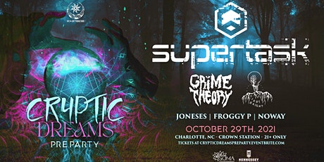 Cryptic Dreams Official Pre-Party ft. Supertask tickets