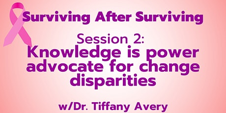 SAS |  Session 2: Knowledge is Power (Advocate for Change Disparities) tickets