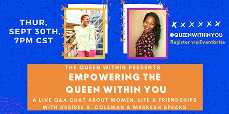 Empowering the Queen Within You: A Live Q&A Chat w/ MrsKesh Speaks tickets