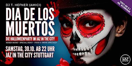Dia de los Muertos - Halloweenparty - Sa, 30.10. ab 22 Uhr- Jaz in the City billets