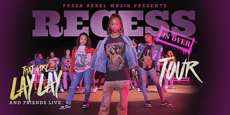 Recess Is Over Tour - That Girl Lay Lay & Friends LIVE tickets
