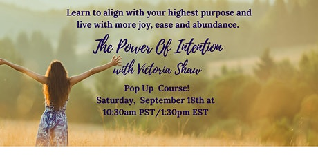 The  Power of Intention:  How to  Align with your  Highest Purpose tickets