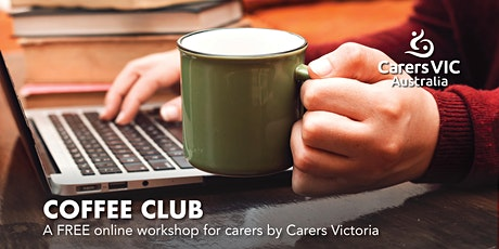 Carers Victoria Carers Coffee Club Fashion Online #8384 Tickets