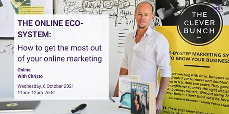 The Online Eco-System: How to get the most out of your Online Marketing tickets