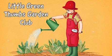 Little Green Thumbs Garden Club tickets