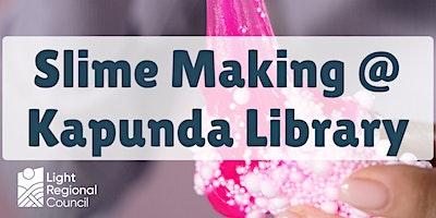 School Holidays – Slime Making @ Kapunda Library