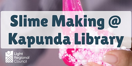 School Holidays - Slime Making @ Kapunda Library tickets