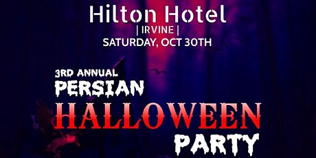 3rd Annual Persian Halloween Party - Hilton Hotel - Orange County tickets