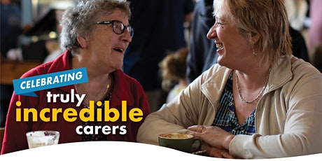 Celebrating Truly Incredible Carers National Carers Week Event #8352 tickets