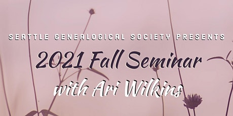 Seattle Genealogical Society FALL Seminar 2021 tickets