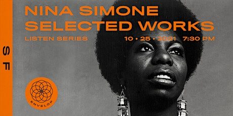 Nina Simone - Selected Works : LISTEN | Envelop SF (7:30pm) tickets