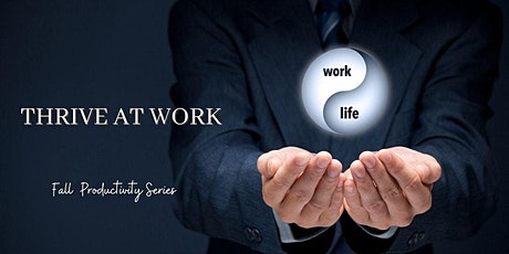 Fall Productivity Series - How to de-stress and thrive at Work tickets