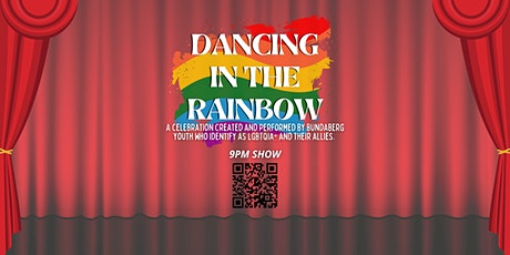 DANCING IN THE RAINBOW - 9PM tickets