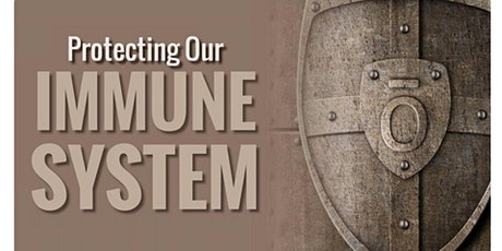 Protecting Our Immune System tickets