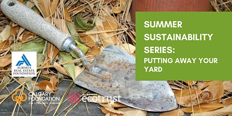 Summer Sustainability Series: Putting Away Your Yard tickets