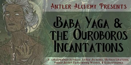 Baba Yaga & The Ouroboros Incantations tickets