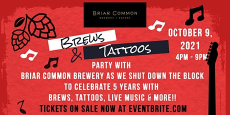 BREWS & TATTOOS- Briar Common Brewery + Eatery 5th Anniversary tickets