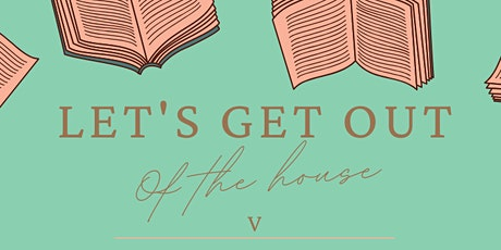 Let's Get Out of the House V tickets