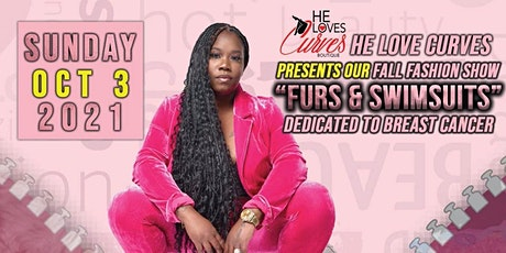 """He Loves Curves Fall Fashion Show """"Furs & Swimsuit"""" tickets"""