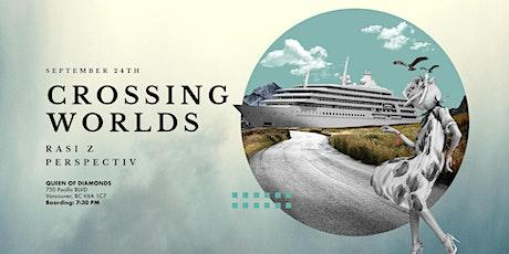 Crossing Worlds pt. III w/ Perspectiv & Rasi Z (Bo tickets