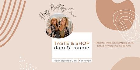 Happy Birthday Dani, Taste & Shop at Dani & Ronnie tickets