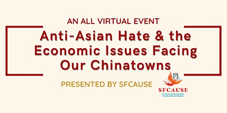 Anti-Asian Hate and Economic Challenges Facing Our Chinatowns tickets